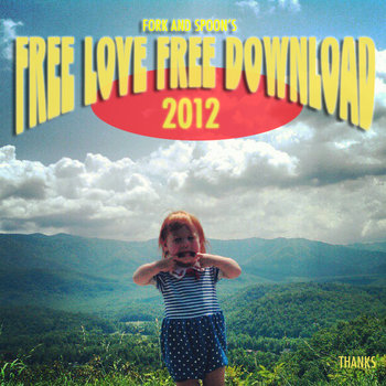 Fork and Spoon&#39;s Free Love Free Download 2012 cover art