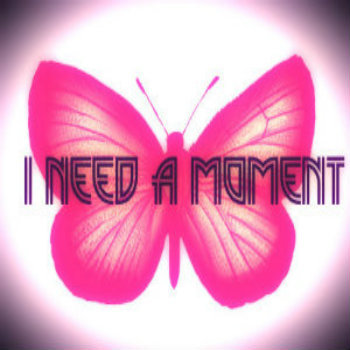 I Need A Moment cover art