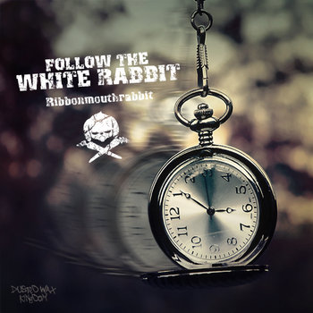 Ribbonmouthrabbit - Down The Rabbit Hole (2013), Follow The White Rabbit (2012) / instrumental hip-hop, trip-hop, lo-fi, jazzy, Hungary