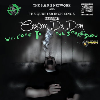 CAUTION DA DON - WELCOME TO THE SMOKESHOW Prod. The Quarter Inch Kings cover art