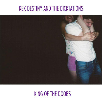 Rex Destiny and the Dicktations: King of the Doobs cover art