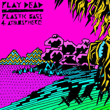 Play Dead - Plastic Bags 4 Atmosphere cover art