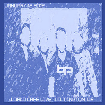 1/12/12 - World Cafe Live - Wilmington, DE cover art