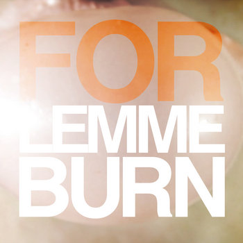 Lemme burn (single) cover art