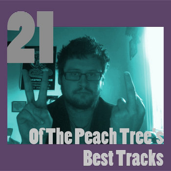 21 Of The Peach Tree&#39;s Best Tracks cover art