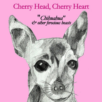 Chihuahua & Other Ferocious Beasts cover art