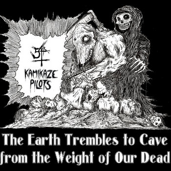 The Earth Trembles to Cave from the Weight of Our Dead cover art