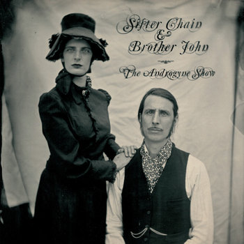 Sister Chain & Brother John - The Androgyne Show cover art