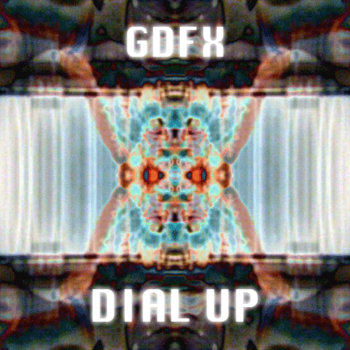 GDFX - DIAL UP (EP) cover art
