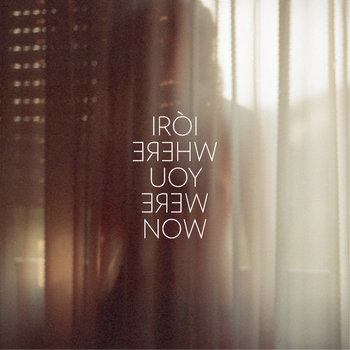 Iri - Where You Were Now cover art