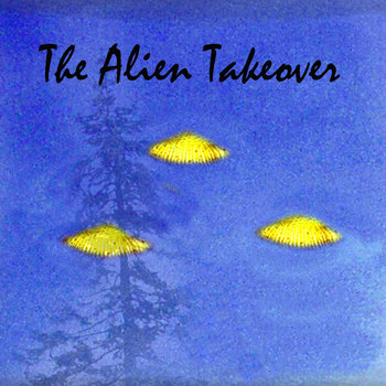 The Alien Takeover cover art