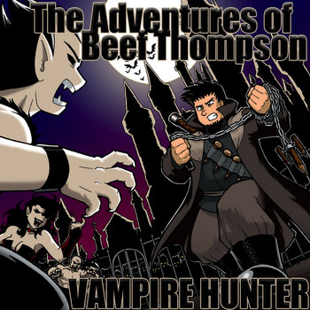 The Adventures of Beef Thompson: Vampire Hunter cover art