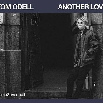 Tom Odell - Another Love (TomaSayer Edit) cover art