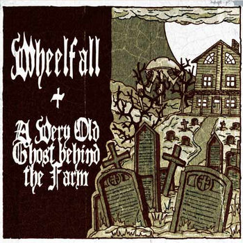 SPLIT ALBUM: Wheelfall + A Very Old Ghost Behind the Farm cover art