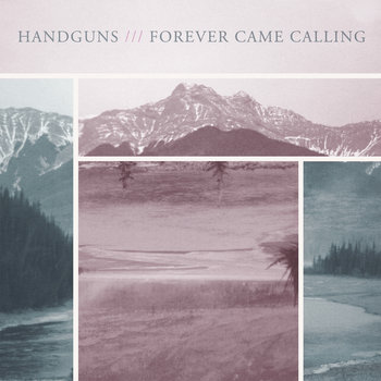Handguns / Forever Came Calling Split cover art