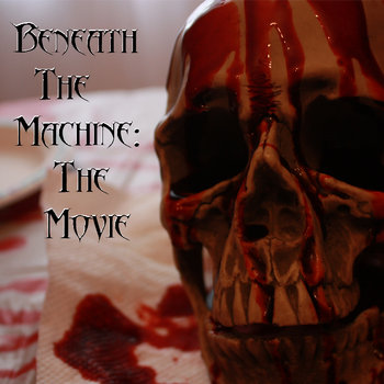 Beneath The Machine: The Movie cover art