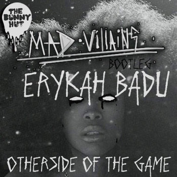 Erykah Badu - Otherside Of The Game (Mad Villains Bootleg) cover art