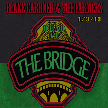 DEAD At The Bridge (1/3/13) cover art