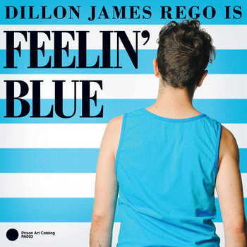 Dillon James Rego Is Feelin' Blue cover art