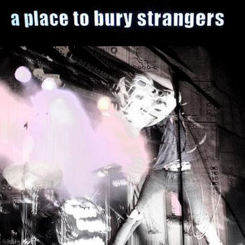 A Place To Bury Strangers cover art