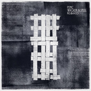 Wicker &amp; Steel Remixed - EP1 cover art