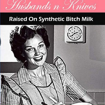 Raised On Synthetic Bitch Milk cover art