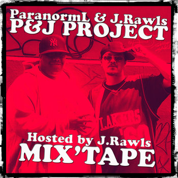 *FREE (P &amp; J Project) ParanormL &amp; J.Rawls Mixtape cover art