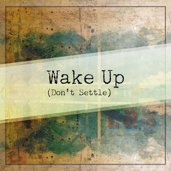 Wake Up (Don't Settle) cover art