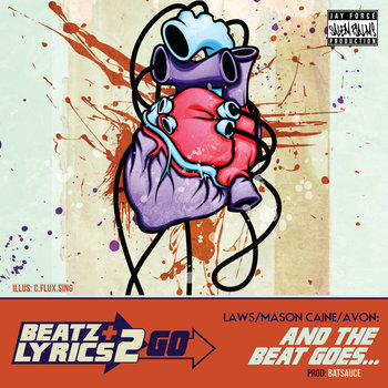 Laws + Mason Caine ft. Avon - And the Beat Goes...(prod Batsauce) [Beatz & Lyrics 2 Go Vol 2] cover art