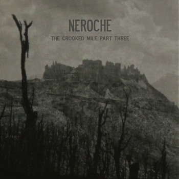 Neroche - The Crooked Mile Part 3 (2014)