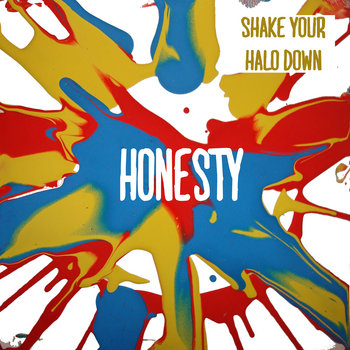 Shake Your Halo Down - Honesty