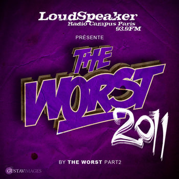 Loudspeaker présente The Worst 2011 by The Worst -PART TWO- cover art