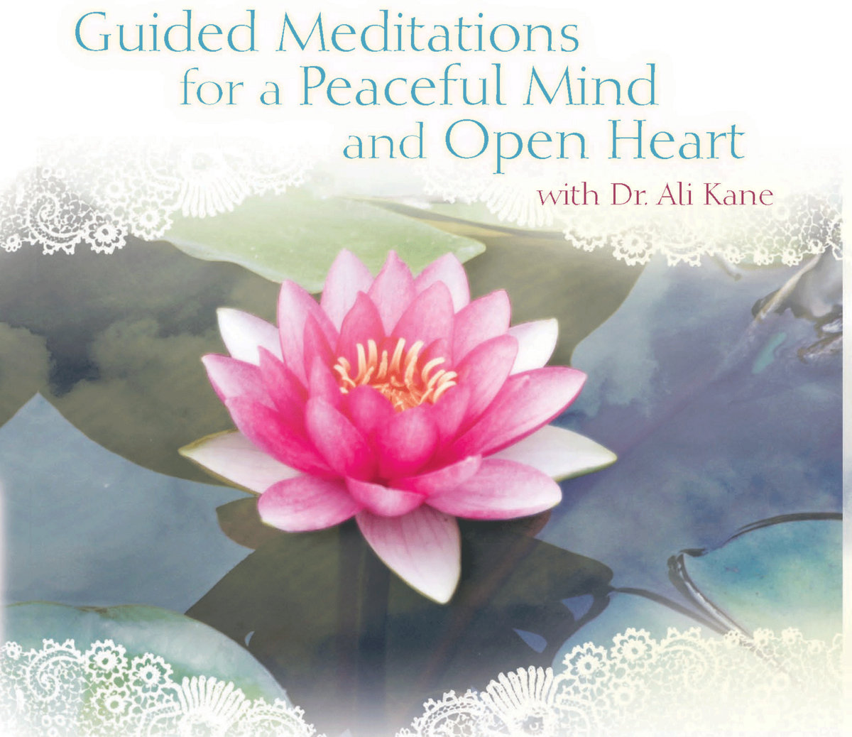 Guided Meditations for a Peaceful Mind and Open Heart ...