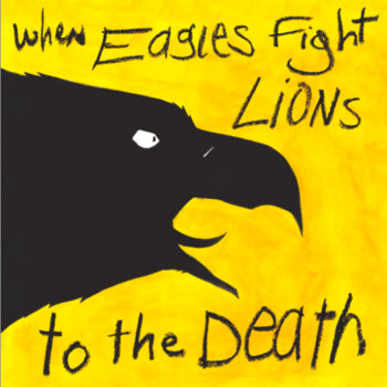 When Eagles Fight Lions to the Death cover art