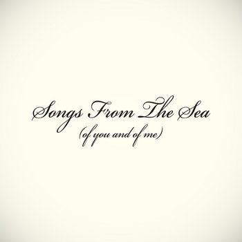 Songs From The Sea (of you and of me) cover art