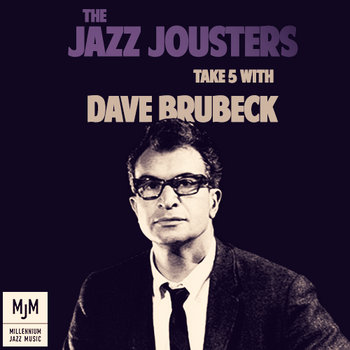 The Jazz Jousters Take 5 with Dave Brubeck cover art