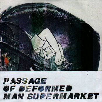 Passage Of Deformed Man Supermarket cover art