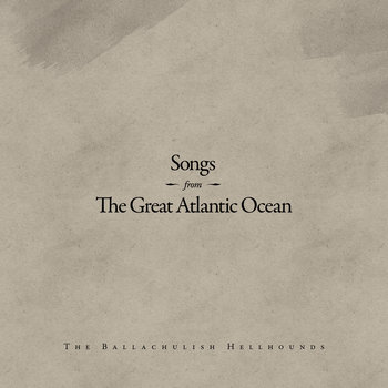 Songs From The Great Atlantic Ocean cover art