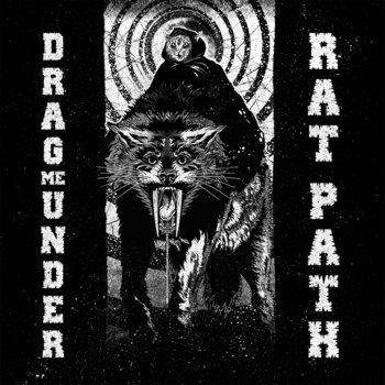Rat Path, Drag Me Under Split