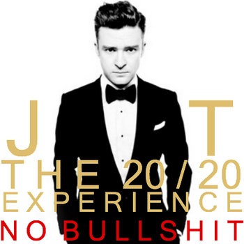 The 20/20 Experience: NO BULLSHIT cover art