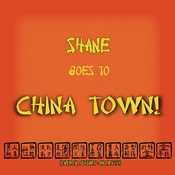 Shane goes to China Town! cover art