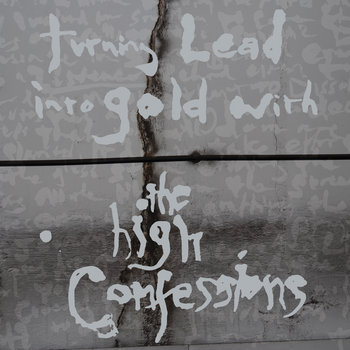 Turning Lead into Gold with The High Confessions cover art