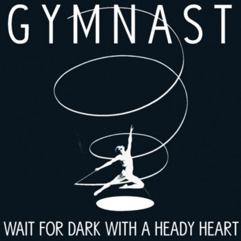 WAIT FOR DARK WITH A HEADY HEART (EP) cover art