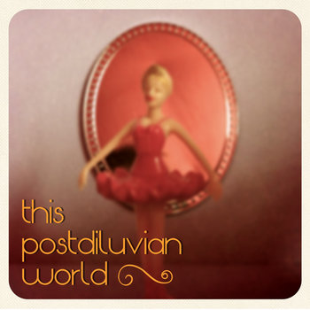 This Postdiluvian World cover art