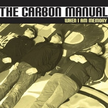 The Carbon Manual 'When I Am Memory' Sampler cover art