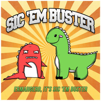 Ermahgerd, It's Sic 'Em Buster cover art