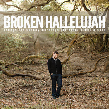 Broken Hallelujah (songs for sunday mornings (or other times also)) cover art