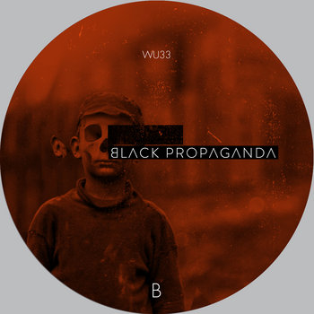 Black Propaganda - Reconstructed Part I - WU33 cover art