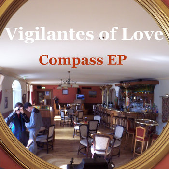 COMPASS EP (UK) Vigilantes of Love cover art