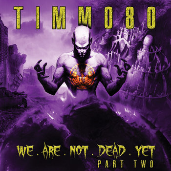 Timmo80 - We Are Not Dead Yet (Mini Album Pt. 2) cover art